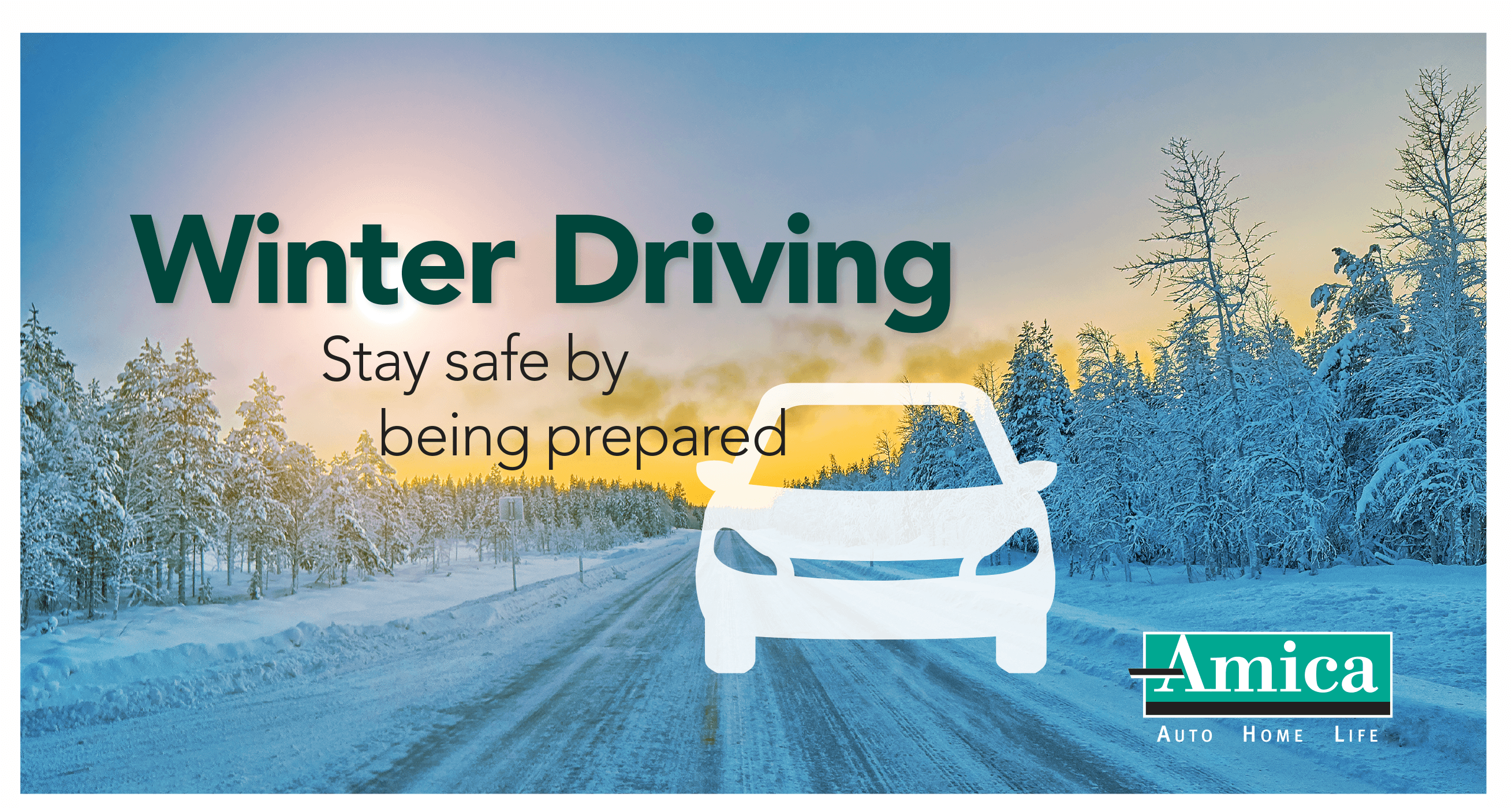 Winter driving: stay safe by being prepared: brought to you by Amica: Snow covered road: snow covered trees line the road